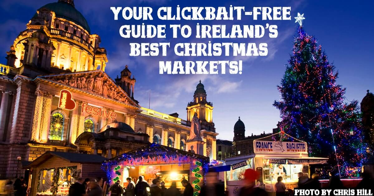 Christmas markets in Ireland in 2018 - Your Festive Guide To The Best